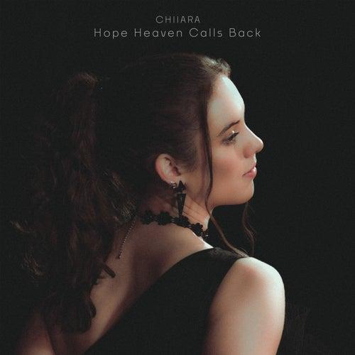 Hope Heaven Calls Back von Chiiara