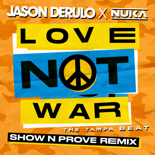 Love Not War (The Tampa Beat) (Show N Prove Remix) by Jason Derulo