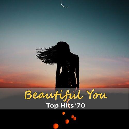 Top Hits '70: Beautiful You von Artie Glover