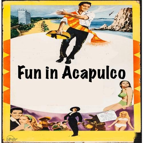 Fun in Acapulco by Elvis Presley