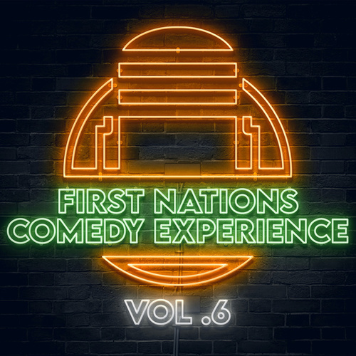 First Nations Comedy Experience Vol 6 by Graham Elwood