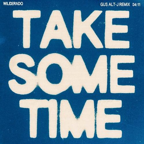 Take Some Time (Gus alt-J Remix) by Wilderado