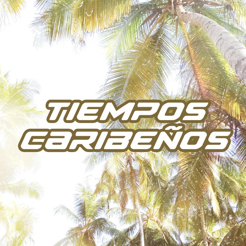 Tiempos Caribeños by Various Artists