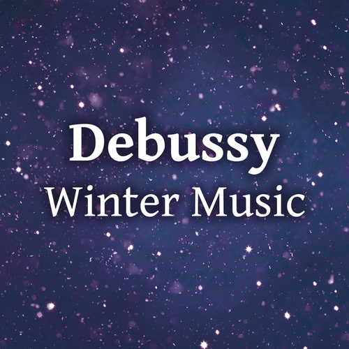 Debussy Winter Music by Claude Debussy