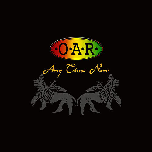 Any Time Now by O.A.R.