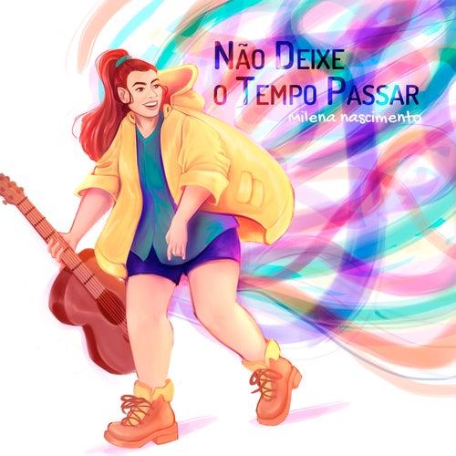 Não deixe o Tempo Passar by Milena Nascimento