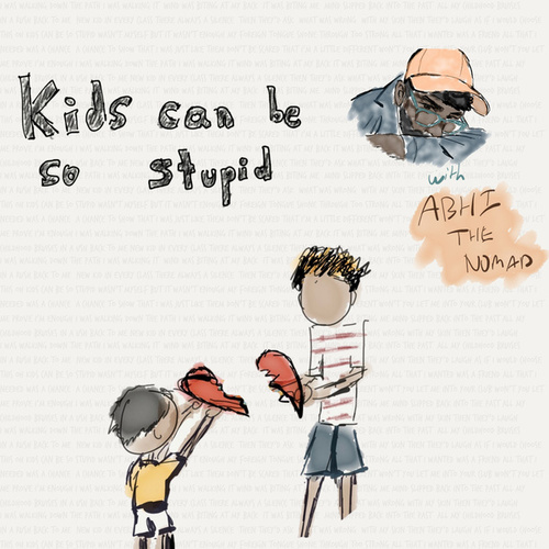 kids can be so stupid by Axel Mansoor