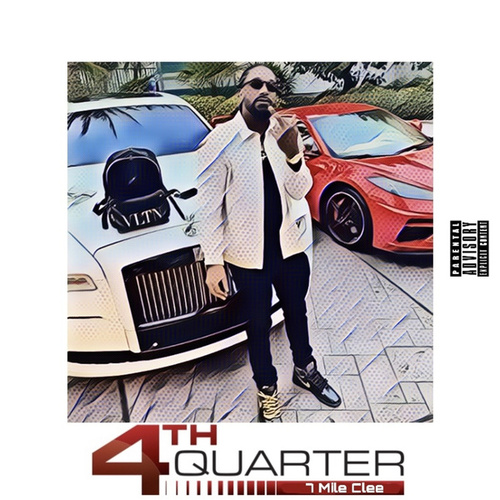4th Quarter by 7 MILE CLEE