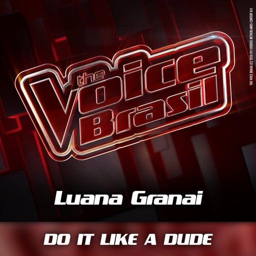 Do It Like A Dude (Ao Vivo) by Luana Granai