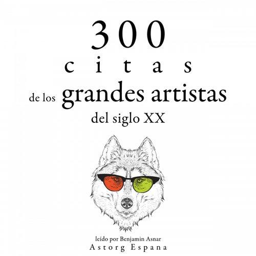 300 Citas de los Grandes Artistas del Siglo X. (Colección las Mejores Citas) by Bruce Lee