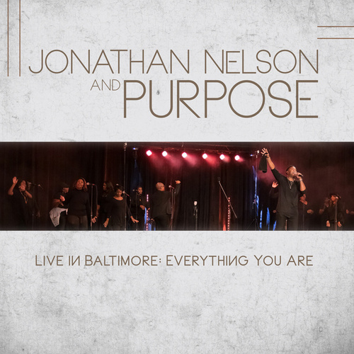 Jonathan Nelson and Purpose Live in Baltimore Everything You Are by Jonathan Nelson