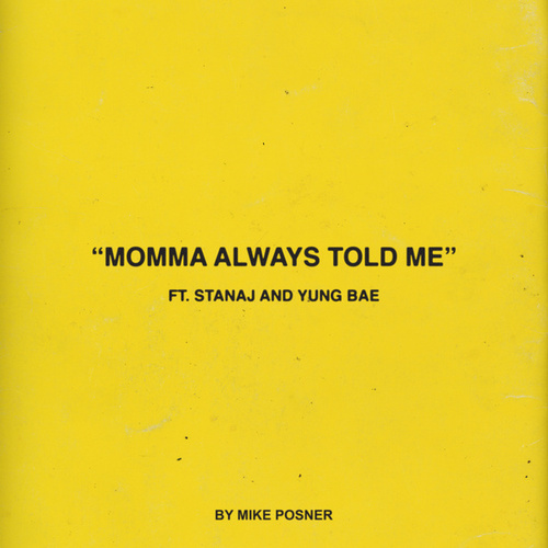 Momma Always Told Me (feat. Stanaj & Yung Bae) by Mike Posner