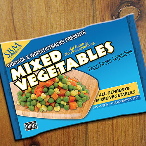 Womack & WomaticTracks Presents Mixed Vegetables by Womack