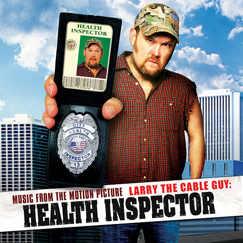 Music From The Motion Picture Larry The Cable Guy: Health Inspector by Various Artists