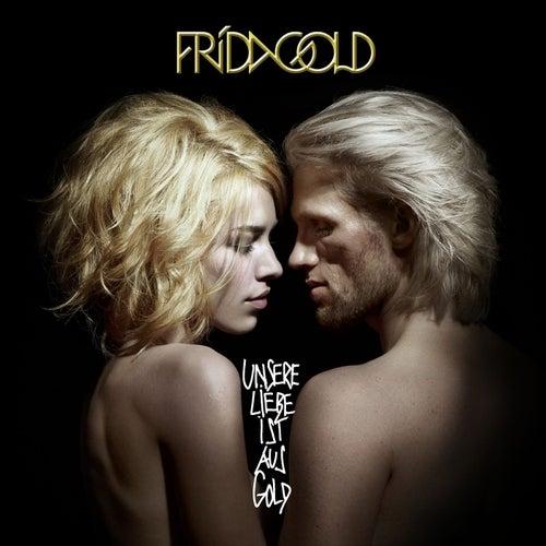 Unsere Liebe ist aus Gold von Frida Gold