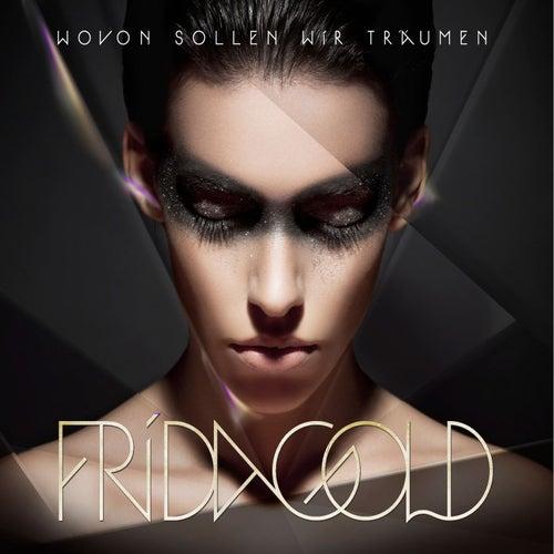 Wovon sollen wir träumen von Frida Gold