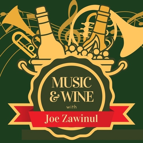 Music & Wine with Joe Zawinul by Joe Zawinul