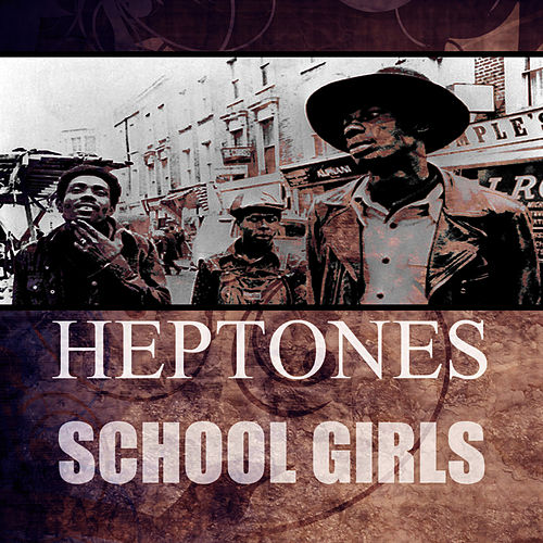 School Girls de The Heptones