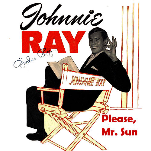 Please, Mr. Sun by Johnnie Ray