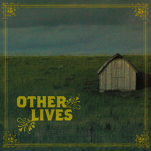 Other Lives von Other Lives