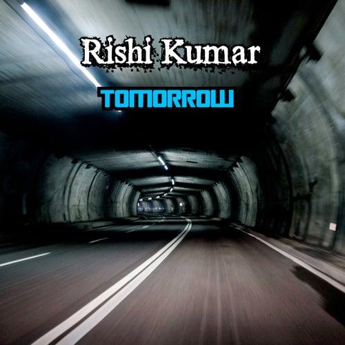 Tomorrow von Rishi Kumar