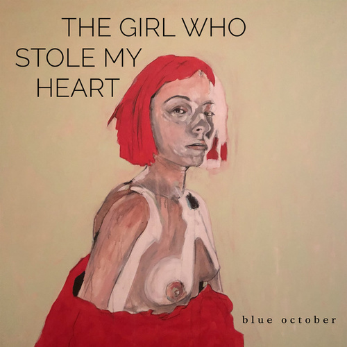 The Girl Who Stole My Heart by Blue October