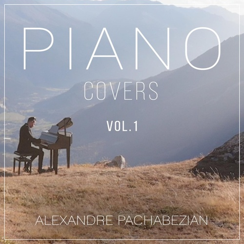 Piano Covers, Vol. 1 de Alexandre Pachabezian