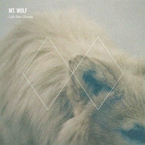 Life Size Ghosts EP van Mt. Wolf