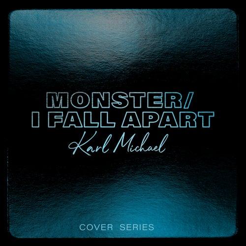 Monster / I Fall Apart von Karl Michael