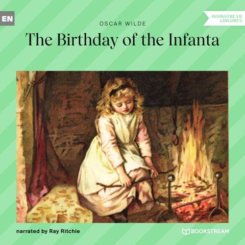 The Birthday of the Infanta (Unabridged) by Oscar Wilde