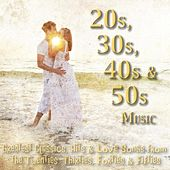 20s, 30s, 40s & 50s Music - Greatest Classics, Hits & Love Songs from the Twenties, Thirties, Forties & Fifties by Romantic Music Ensemble