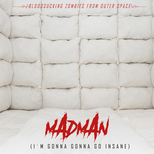 Madman by Bloodsucking Zombies from outer Space