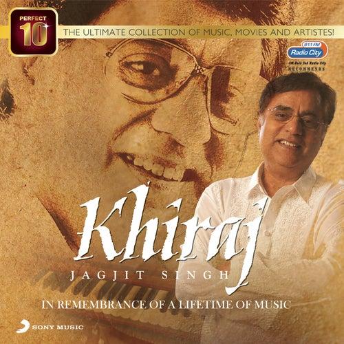 Perfect 10 - Khiraj by Jagjit Singh
