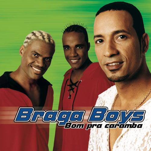 Bom Pra Caramba de Braga Boys