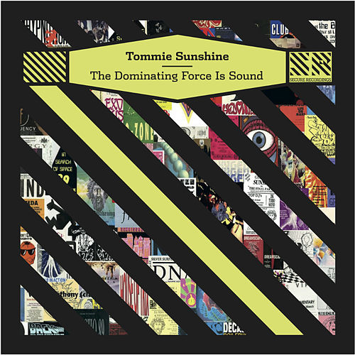 The Dominating Force Is Sound - Single von Tommie Sunshine