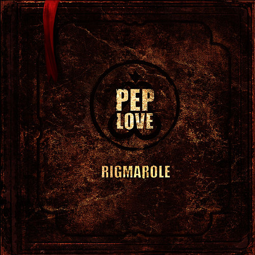 The Rigmarole by Pep Love