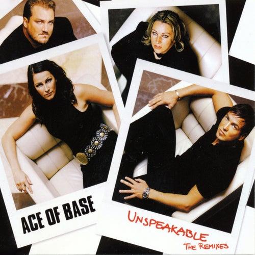 Unspeakable (The Remixes) de Ace Of Base
