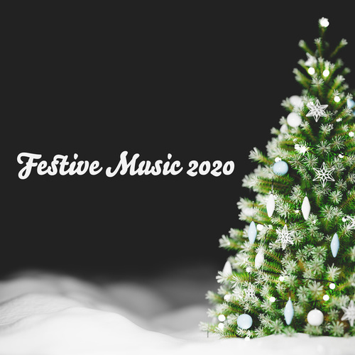 Festive Music 2020 de Christmas Holiday Songs
