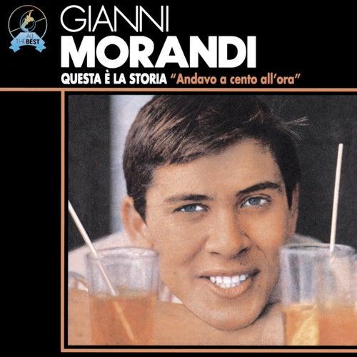 Questa E La Storia: Andavo A Cento All'ora de Gianni Morandi