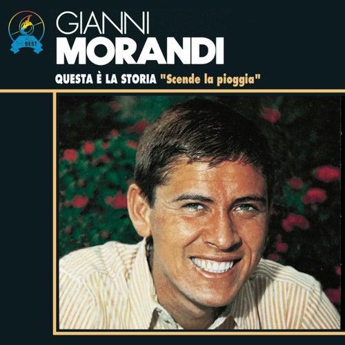 Questa E La Storia: Scende La Pioggia de Gianni Morandi