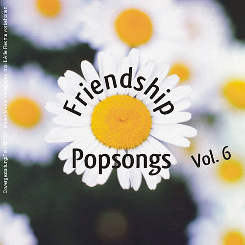 Friendship Popsongs: Volume 6 von Various Artists