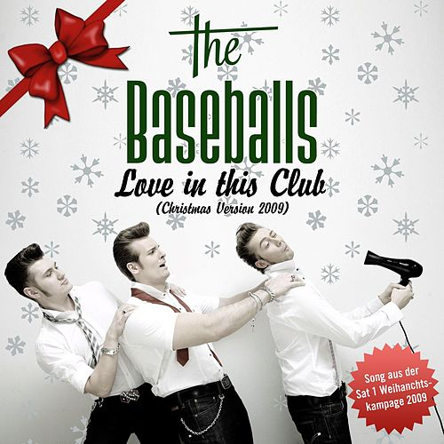 Love In This Club [Christmas Version] von The Baseballs