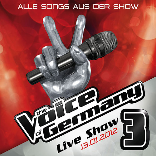 13.01. - Alle Songs aus der Live Show #3 van The Voice Of Germany