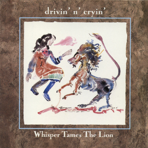 Whisper Tames The Lion by Drivin' N' Cryin'