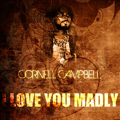 I Love You Madly de Cornell Campbell