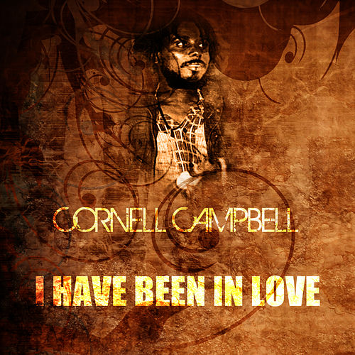 I Have Been In Love de Cornell Campbell