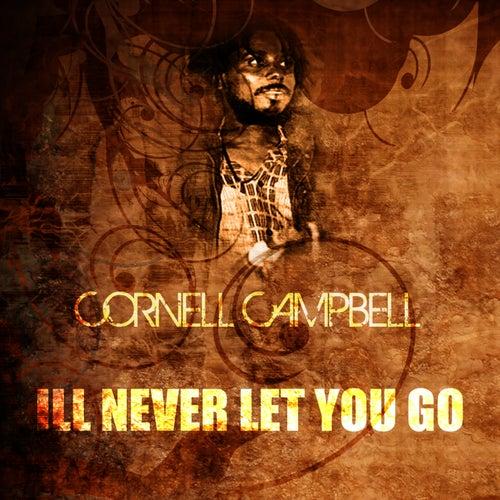 I'll Never Let You Go de Cornell Campbell