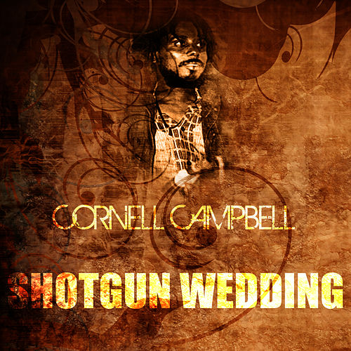 Shotgun Wedding de Cornell Campbell