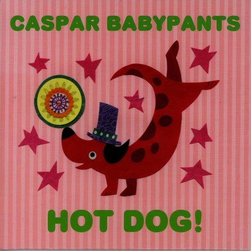 Hot Dog! by Caspar Babypants