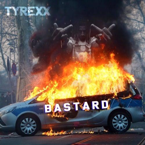 BASTARD von Tyrexx